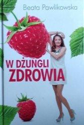 Beata Pawlikowska • W dżungli zdrowia