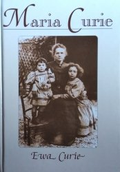 Ewa Curie • Maria Curie