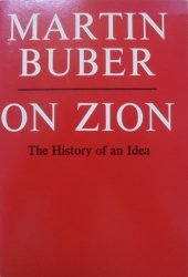 Martin Buber • On Zion. The History of an Idea
