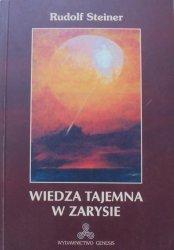 Rudolf Steiner • Wiedza tajemna w zarysie
