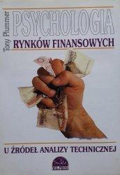 Tony Plummer • Psychologia rynków finansowych u źródeł analizy technicznej