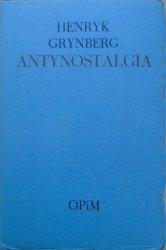 Henryk Grynberg • Antynostalgia [OPiM]