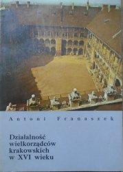 Antoni Franaszek • Działalność wielkorządców krakowskich w XVI wieku