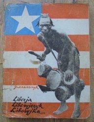 Janusz Makarczyk • Liberja, Liberyjczyk, Liberyjka [Atelier Girs-Barcz]
