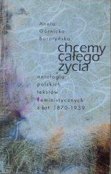 Chcemy całego życia • Antologia polskich tekstów feministycznych z lat 1870-1939 [feminizm]