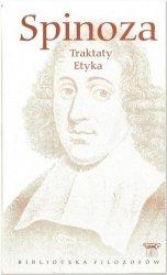 Baruch de Spinoza • Traktaty. Etyka