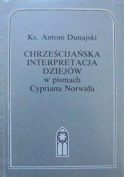 Ks. Antoni Dunajski • Chrześcijańska interpretacja dziejów w pismach Cypriana Norwida