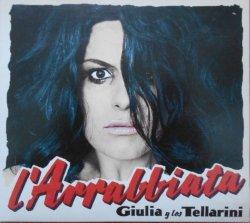 Giulia y Los Tellarini • L'Arrabbiata • CD