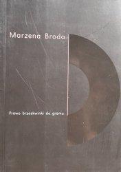 Marzena Broda • Prawo do brzoskwinki do gromu