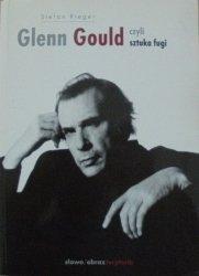 Stefan Rieger • Glenn Gould czyli sztuka fugi