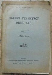 ks. Władysław Sarna • Biskupi przemyscy obrz. łać. część I 1375-1624
