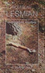 Bolesław Leśmian • Cudotwory miłosne