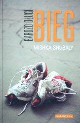 Mishka Shubaly • Bardzo długi bieg
