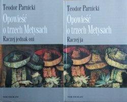 Teodor Parnicki • Opowieść o trzech Metysach