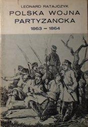 Leonard Ratajczyk • Polska wojna partyzancka 1863-1864. Okres dyktatury Romualda Traugutta