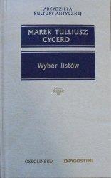 Marek Tulliusz Cycero • Wybór listów [Arcydzieła Kultury Antycznej]