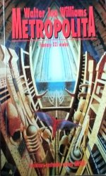 Walter Jon Williams • Metropolita