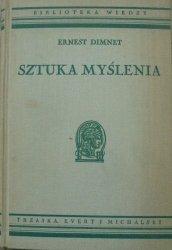 Ernest Dimnet • Sztuka myślenia [Biblioteka Wiedzy]