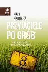 Nele Neuhaus • Przyjaciele po grób