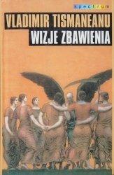 Vladimir Tismaneanu • Wizje zbawienia. Demokracja, nacjonalizm i mit w postkomunistycznej Europie