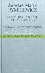Jarosław Marek Rymkiewicz • Rozmowy polskie latem roku 1983