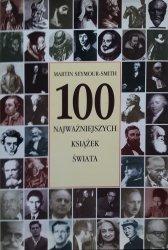 Martin Seymour-Smith • 100 najważniejszych książek świata