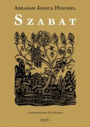 Abraham Joshua Heschel • Szabat i jego znaczene dla współczesnego człowieka