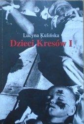 Lucyna Kulińska • Dzieci Kresów I