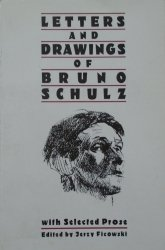Edited by Jerzy Ficowski • Letters and Drawings of Bruno Schulz