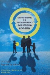 red. Bohdan de Barbaro • Wprowadzenie do systemowego rozumienia rodziny