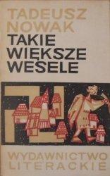 Tadeusz Nowak • Takie większe wesele [dedykacja autora] [Małgorzata Wyka]