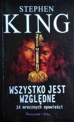 Stephen King • Wszystko jest względne. 14 mrocznych opowieści
