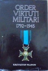 Krzysztof Filipow • Order Virtuti Militari 1792-1945