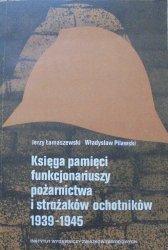 Jerzy Łamaszewski, Władysław Pilawski • Księga pamięci funkcjonariuszy pożarnictwa i strażaków ochotników 1939-1945
