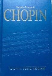 Mieczysław Tomaszewski • Chopin. Człowiek, dzieło, rezonans
