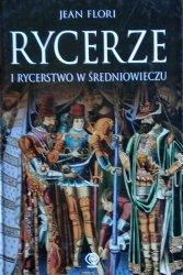 Jean Flori • Rycerze i rycerstwo w średniowieczu