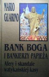Mario Guarino • Bank boga i bankierzy papieża. Afery i skandale watykańskiej kasy
