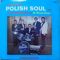 Joe Oberaitis & the Musical Sharps • A Little Bit of Polish Soul • LP