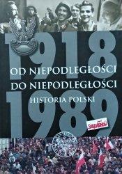 Adam Dziurak • Od niepodległości do niepodległości. Historia Polski 1918-89
