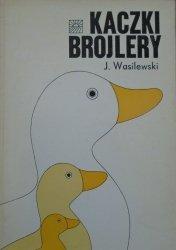 Jerzy Wasilewski • Kaczki. Brojlery