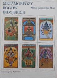 Marta Jakimowicz-Shah • Metamorfozy bogów indyjskich
