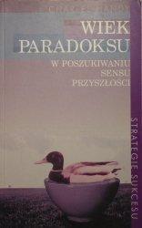 Charles Handy • Wiek paradoksu. W poszukiwaniu sensu przyszłości