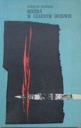 Tadeusz Kijonka • Rzeźba w czarnym drzewie