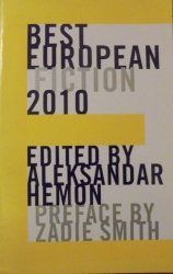 edited Aleksandar Hemon • Best European Fiction 2010