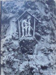 Tadeusz Seweryn • Kapliczki i krzyże przydrożne w Polsce