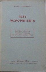 Adam Ciołkosz • Trzy wspomnienia. Kazimierz Czapiński, Zygmunt Piotrowski, Mieczysław Niedziałkowski PPS