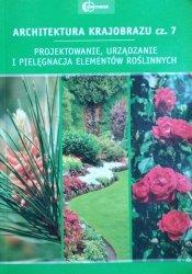 Edyta Gadomska • Architektura krajobrazu. Projektowanie, urządzanie i pielęgnacja elementów roślinnych