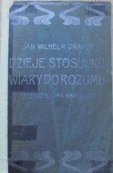 Jan Wilhelm Draper • Dzieje stosunku wiary do rozumu [1903]