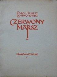 Karol Hubert Rostworowski • Czerwony marsz [1936]