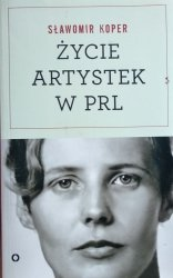 Sławomir Koper • Życie artystek w PRL